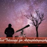 Best Telescope for Astrophotography : Reviews and Buying Guide