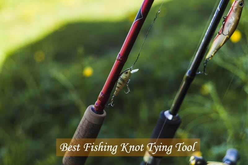 Best Fishing Knot Tying Tool Reviews and Buying Guide 2021
